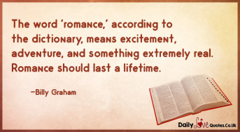 The word 'romance,' according to the dictionary, means excitement, adventure, and